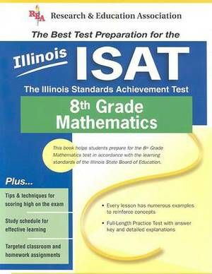 Illinois ISAT 8th Grade Mathematics: The Illinois Standards Achievement Test