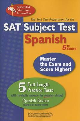 SAT Subject Test Spanish: The Best Test Preparation for the SAT Subject Test