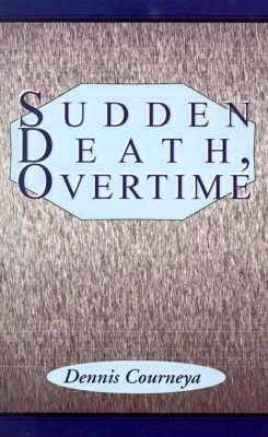 Sudden Death, Overtime