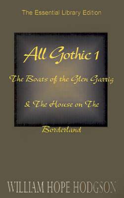 All Gothic 1: The Boats of the Glen Garrig & the House on the Borderland