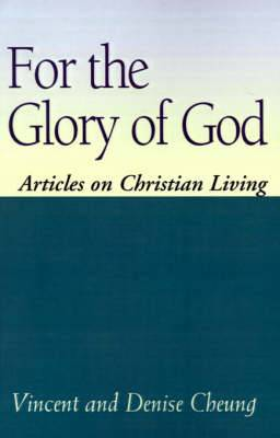 For the Glory of God: Articles on Christian Living