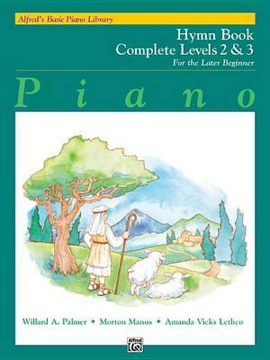 Alfred's Basic Piano Library Hymn Book Complete, Bk 2 & 3  : For the Later Beginner
