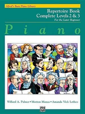 Alfred's Basic Piano Library Repertoire Complete, Bk 2 & 3  : For the Later Beginner