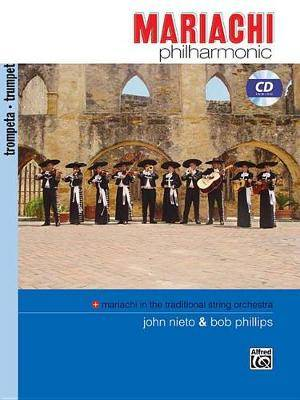 Mariachi Philharmonic (Mariachi in the Traditional String Orchestra): Trumpet, Book & CD