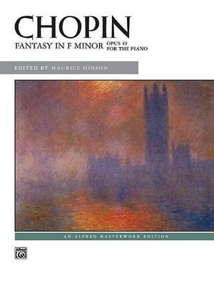 Chopin: Fantasy in F Minor, Opus 49 for the Piano