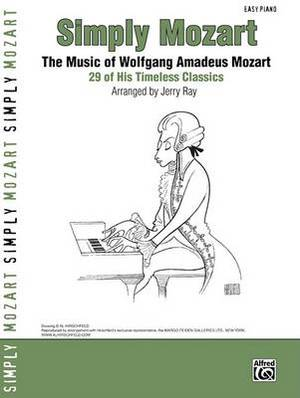 Simply Mozart: The Music of Wolfgang Amadeus Mozart -- 29 of His Timeless Classics