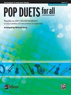 Pop Duets for All: Alto Saxophone/E-Flat Saxes and E-Flat Clarinets, Level 1-4: Playable on Any Two Instruments or Any Number of Instruments in Ensemble