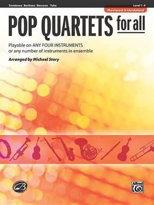 Pop Quartets for All: Trombone, Baritone B.C., Bassoon, Tuba