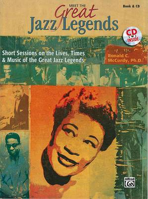 Meet the Great Jazz Legends: Short Sessions on the Lives, Times & Music of the Great Jazz Legends, Book & CD