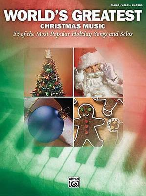 World's Greatest Christmas Music, 55 of the Most Popular Holiday Songs and Solos: Piano/Vocal/Chords