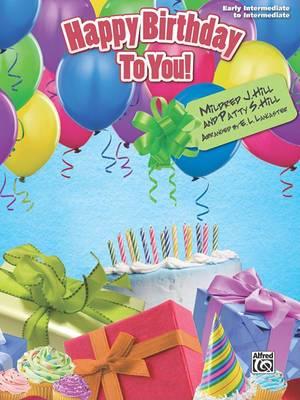 Happy Birthday to You!: Early Intermediate / Intermediate Piano Solo, Sheet