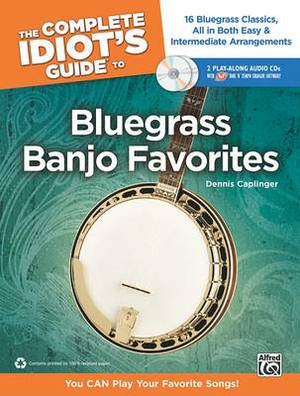 The Complete Idiot's Guide to Bluegrass Banjo Favorites: You Can Play Your Favorite Bluegrass Songs!, Book & 2 Enhanced CDs