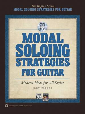 Modal Soloing Strategies for Guitar: Modern Ideas for All Styles, Book & CD