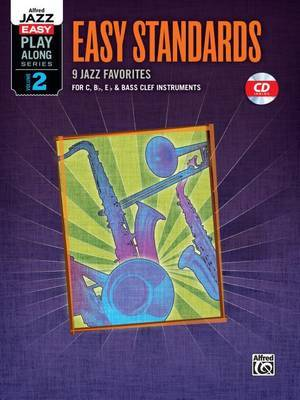 Easy Standards: 9 Jazz Favorites for C, B-Flat, E-Flat & Bass Clef Instruments