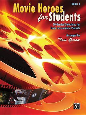 Movie Heroes for Students, Bk 2: 10 Graded Selections for Early Intermediate Pianists