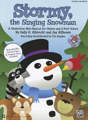 Stormy, the Singing Snowman: A Wintertime Mini-Musical for Unison and 2-Part Voices (Kit), Book & CD (Book Is 100% Reproducible)