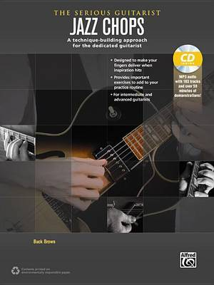 The Serious Guitarist -- Jazz Chops: A Technique-Building Approach for the Dedicated Guitarist, Book & MP3 CD