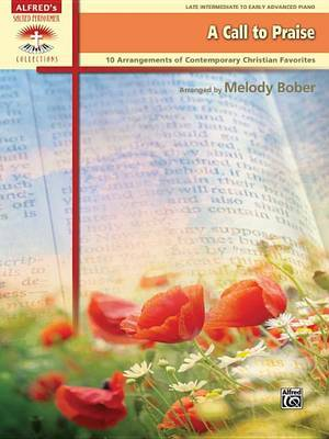 A Call to Praise: 10 Arrangements of Contemporary Christian Favorites