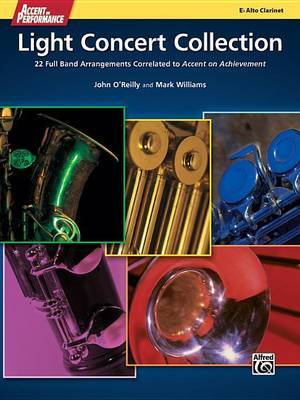 Accent on Performance Light Concert Collection: 22 Full Band Arrangements Correlated to Accent on Achievement (Alto Clarinet)