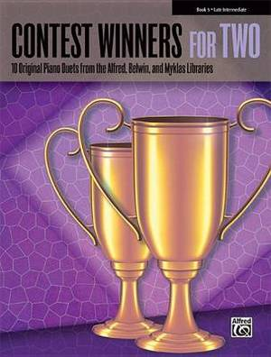 Contest Winners for Two, Book 5: 10 Original Piano Duets from the Alfred, Belwin, and Myklas Libraries