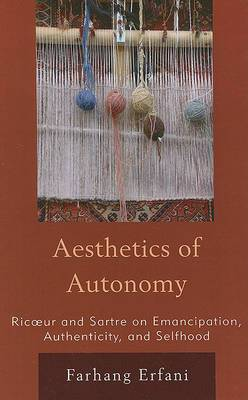 The Aesthetics of Autonomy: Ricoeur and Sartre on Emancipation, Authenticity, and Selfhood