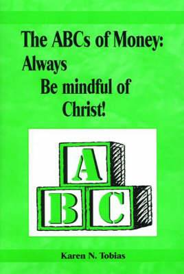 The ABCs of Money: Always be Mindful of Christ