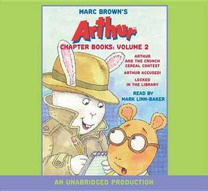 Marc Brown's Arthur Chapter Books: Volume 2: Arthur and the Crunch Cereal Contest; Arthur Accused!; Locked in the Library