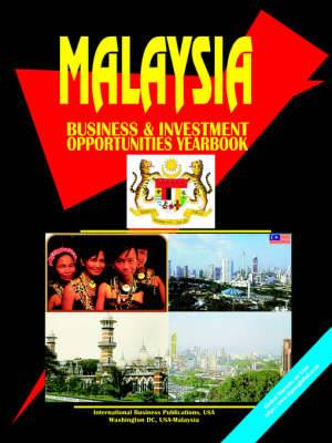 Malaysia Business and Investment Opportunities Yearbook