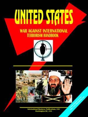 Us War Against International Terrorism Handbook