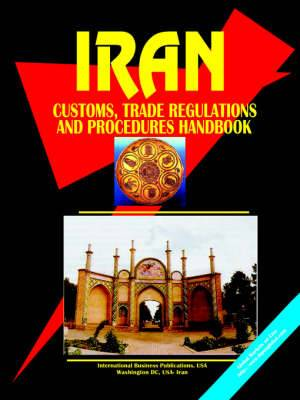 Iran Customs, Trade Regulations and Procedures Handbook