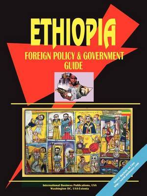 Ethiopia Foreign Policy and Government Guide