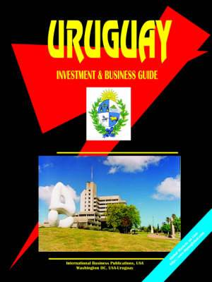 Uruguay Investment and Business Guide