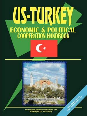 Us-Turkey Economci and Political Relations Handbook