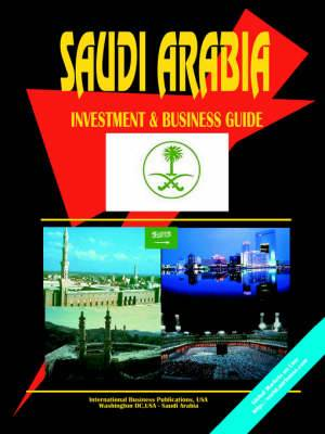 Saudi Arabia Investment & Business Guide
