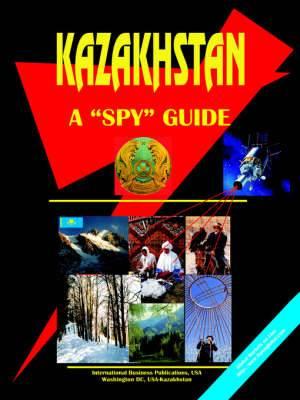Kazakhstan: A Spy Guide