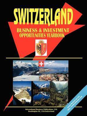 Switzerland Business and Investment Opportunities Yearbook