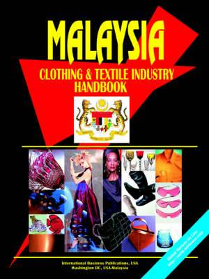 Malaysia Clothing & Textile Industry Handbook