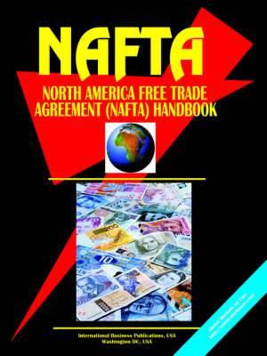 North America Free Trade Agreement (NAFTA) Handbook: Framework, Implementations, Problems