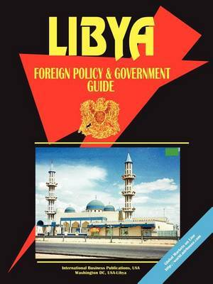 Libya Foreign Policy and Government Guide