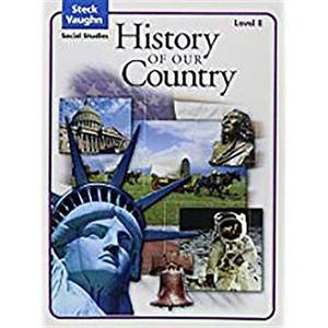 Steck-Vaughn Social Studies: Student Edition History of Our Country