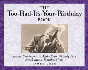 The Too-Bad-It's-Your-Birthday Book