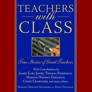 Teachers with Class...: True Stories of Great Teachers