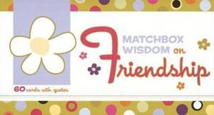 Matchbox Wisdom on Friendship