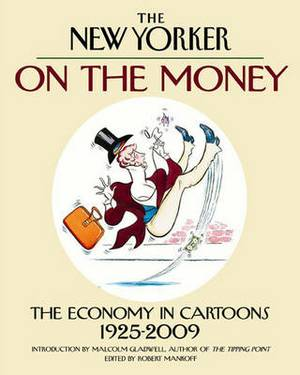 On the Money: The Economy in Cartoons 1925-2009