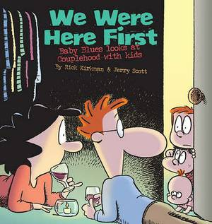 We Were Here First: Baby Blues Looks at Couplehood with Kids