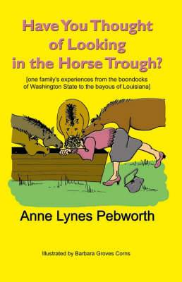 Have You Thought of Looking in the Horse Trough?