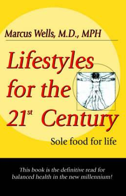 Lifestyles for the 21st Century: Sole Food for the Body