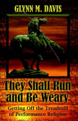 They Shall Run and Be Weary