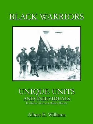 Black Warriors: Unique Units and Individuals
