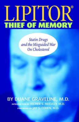 Lipitor: Thief of Memory - Statin Drugs and the Misguided War on Cholesterol